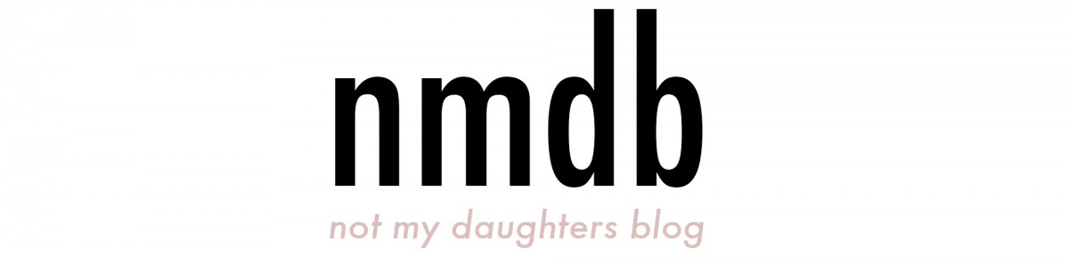 Not My Daughters Blog